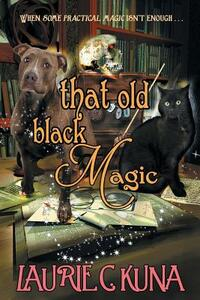 That Old Black Magic - Laurie C Kuna - cover