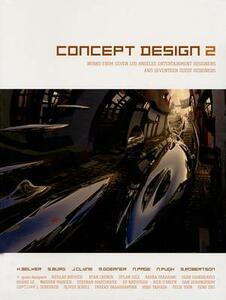 Concept Design 2: Works from Seven Los Angeles Entertainment Designers and Seventeen Guest Artists - Harald Belker,Steve Burg - cover
