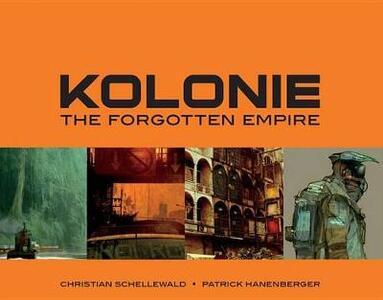 Kolonie: The Forgotten Frontier - Christian Schellawald,Patrick Hanenberger - cover