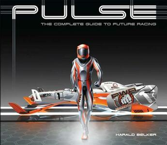 Pulse: The Complete Guide to Future Racing - Harald Belker - cover