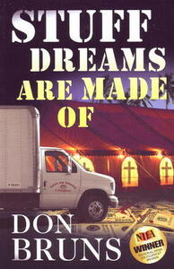Stuff Dreams are Made of: A Novel - Don Bruns - cover