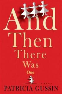 And Then There Was One: A Novel - Patricia Gussin - cover