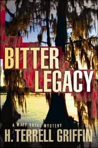 Bitter Legacy: A Matt Royal Mystery - H. Terrell Griffin - cover