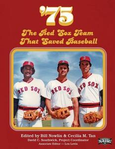 '75: The Red Sox Team That Saved Baseball - Bill Nowlin - cover