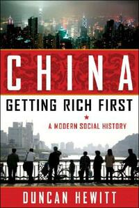 China: Getting Rich First: A Modern Social History - Duncan Hewitt - cover