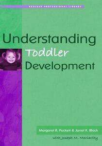 Understanding Toddler Development - Margaret B. Puckett,Janet K. Black,Joseph M. Moriarity - cover