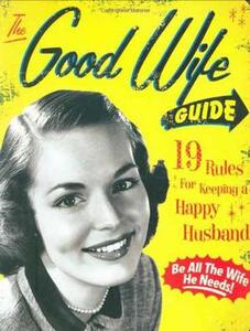The Good Wife Guide: 19 Rules for Keeping a Happy Husband - Ladies' Homemaker Monthly - cover