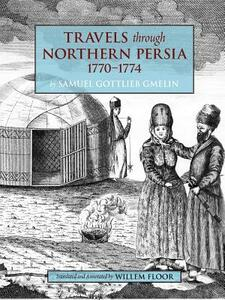 Travels Through Northern Persia: 1770-1774 - Samuel Gottlieb Gmelin - cover