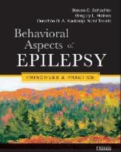 Behavioral Aspects of Epilepsy: Principles and Practice - Dorothve Trenitv,Steven C. Schachter,Gregory L. Holmes - cover