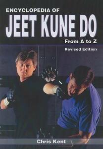 Encyclopedia of Jeet Kune Do: From A to Z - Chris Kent - cover