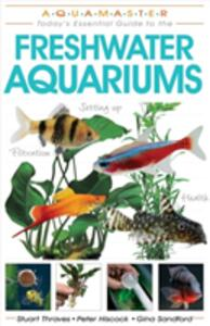 Freshwater Aquariums - Stuart Thraves,Peter Hiscock,Gina Sandford - cover