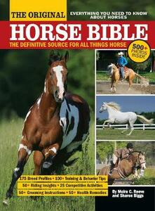 The Original Horse Bible: The Definitive Source for All Things Horse - Moira C. Reeve,Sharon Biggs - cover