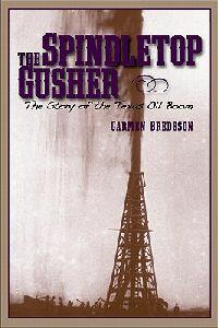 Spindletop Gusher: The Story of the Texas Oil Boom - Carmen Bredeson - cover