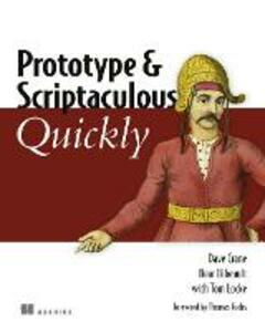 Prototype and Scriptaculous Quickly - Dave Crane,Bear Bibeault,Tom Locke - cover