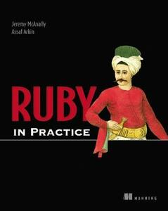 Ruby in Practice - Jeremy McAnally,Asaaf Arkin - cover
