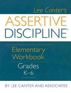Assertive Discipline Elementary Workbook: Grades K-6 - Lee Canter - cover