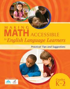 Making Math Accessible to English Language Learners: Practical Tips and Suggestions, Grades K-2 - cover