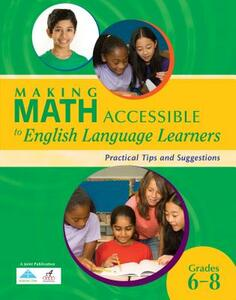 Making Math Accessible to English Language Learners: Practical Tips and Suggestions (Grades 6-8) - R4 Educated Solutions - cover