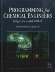 Programming for Chemical Engineers Using C, C++, and MATLAB - Raul Raymond Kapuno - cover