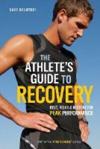 The Athlete's Guide to Recovery: Rest, Relax, and Restore for Peak Performance - Sage Rountree - cover