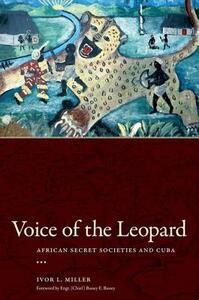 Voice of the Leopard: African Secret Societies and Cuba - Ivor L. Miller - cover