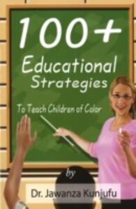 100+ Educational Strategies to Teach Children of Color - Jawanza Kunjufu - cover