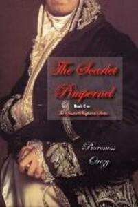 The Scarlet Pimpernel: Book One of the Scarlet Pimpernel Series - Emmuska Orczy - cover
