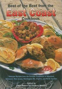 Best of the Best from the East Coast Cookbook: Selected Recipes from the Favorite Cookbooks of Maryland, Delaware, New Jersey, Washington DC, Virginia, and North Carolina - cover