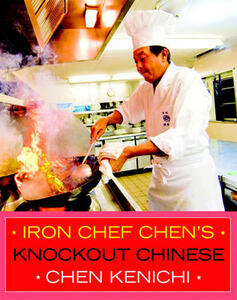 Iron Chef Chen's Knockout Chinese - Chen Kenichi - cover