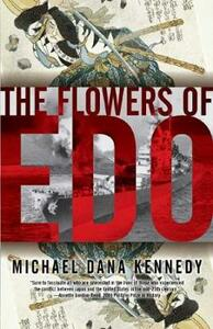The Flowers Of Edo - Michael Dana Kennedy - cover