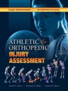Athletic and Orthopedic Injury Assessment: Case Responses and Interpretations - David C. Berry,Michael G. Miller,Leisha M. Berry - cover