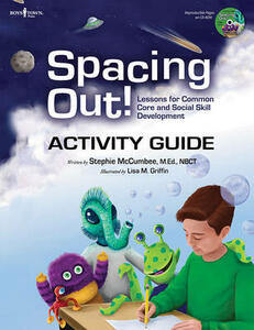 Spacing out! Activity Guide: Lessons for Common Core and Social Skills Development - Stephie McCumbee - cover