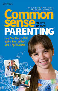 Common Sense Parenting: Using Your Head as Well as Your Heart to Raise School Aged Children - Bridget A. Barnes,Ray Burke,Ron W. Herron - cover