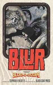 Blur (Volume 5) - Stephen R. Bissette - cover