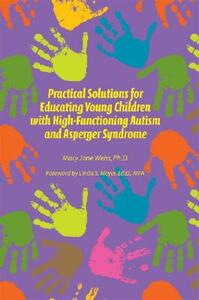 Practical Solutions for Educating Young Children with High-Functioning Autism and Asperger Syndrome - Mary Jane Weiss - cover