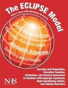 The Eclipse Model: Essential Cognitive Lessons to Improve Personal Engagement for Young People with Asperger Syndrome, PDD-NOS - Sherry Moyer - cover