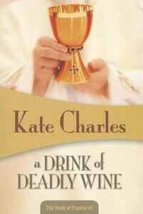 A Drink of Deadly Wine - Kate Charles - cover