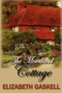 The Moorland Cottage - Elizabeth Cleghorn Gaskell - cover