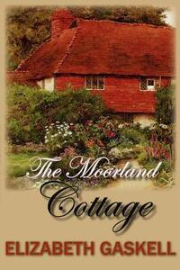 The Moorland Cottage - Elizabeth Cleghorn Gaskell - cover