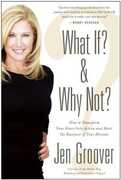 Libro in inglese What If? And Why Not?: How to Transform Your Fears into Action and Start the Business of Your Dreams Jen Groover