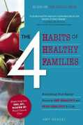 Libro in inglese The 4 Habits of Healthy Families: Everything Your Family Needs to Get Healthy and Stay Healthy for Life / Featuring the Yes, No, Maybe So Food Choice Amy Hendel