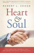 Libro in inglese Heart & Soul: Five American Companies That are Making the World a Better Place Robert L. Shook
