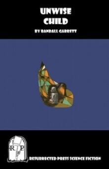 Unwise Child - Randall Garrett - cover