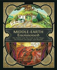 Middle-Earth Envisioned: The Hobbit and the Lord of the Rings: on Screen, on Stage, and Beyond - Brian J. Robb,Paul Simpson - cover