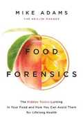 Libro in inglese Food Forensics: The Hidden Toxins Lurking in Your Food and How You Can Avoid Them for Lifelong Health Mike D. Adams