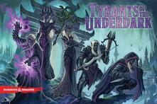 Dungeons & Dragons. Tyrants of the Underdark