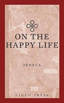 On The Happy Life - Seneca - cover