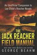 Libro in inglese The Jack Reacher Field Manual: An Unofficial Companion to Lee Child's Reacher Novels George Beahm