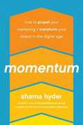 Libro in inglese Momentum: How to Propel Your Marketing and Transform Your Brand in the Digital Age Shama Hyder