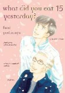 What Did You Eat Yesterday? Volume 15 - Fumi Yoshinaga - cover